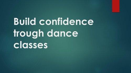 Build confidence trough dance classes