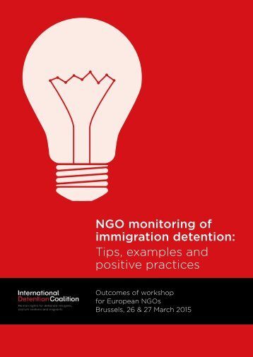 NGO monitoring of immigration detention Tips examples and positive practices
