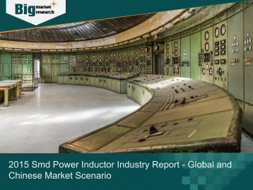 2015 Smd Power Inductor Industry Report - Global and Chinese Market Scenario