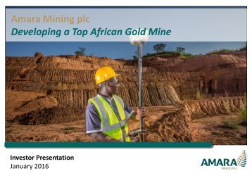 Amara Mining plc Developing a Top African Gold Mine