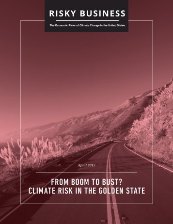 FROM BOOM TO BUST? CLIMATE RISK IN THE GOLDEN STATE