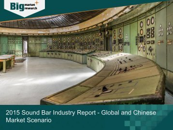 2015 Sound Bar Industry Report - Global and Chinese Market Scenario