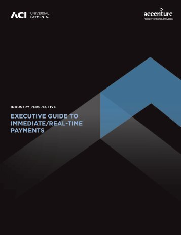 EXECUTIVE GUIDE TO IMMEDIATE/REAL-TIME PAYMENTS
