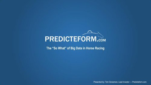 """The """"So What"""" of Big Data in Horse Racing"""