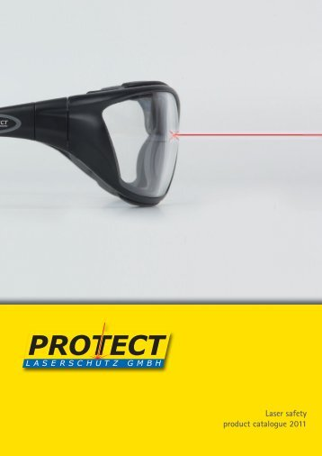 Laser safety product catalogue 2011 - PROTECT Laserschutz GmbH