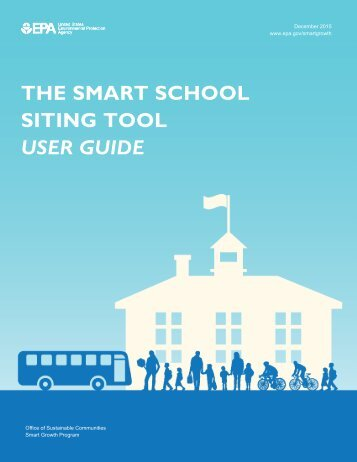 THE SMART SCHOOL SITING TOOL USER GUIDE
