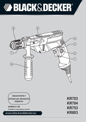 BlackandDecker Marteau Perforateur- Kr703 - Type 1 - Instruction Manual (Slovaque)