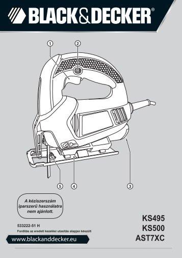 BlackandDecker Scie Sauteuse- Ks500 - Type 1 - Instruction Manual (la Hongrie)