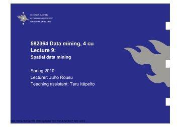 582364 Data mining, 4 cu Lecture 9: