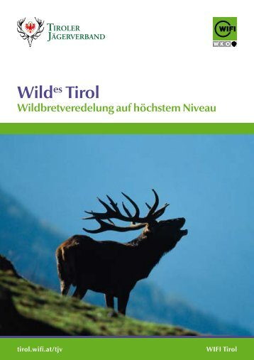 Wildes Tirol Wildbretveredelung auf höchstem Niveau