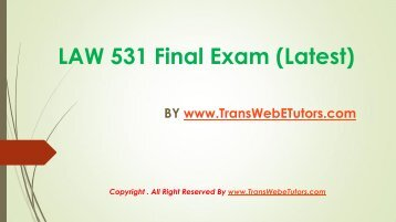 answers final exam university of phoenix law 531 Click here to download complete answers of law 531 final exam answers this article covers the topic for the university of phoenix law 531 final exam the author.