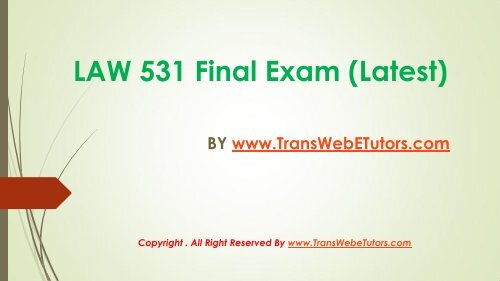 UOP Business Law 531 Final Exam Question Answers1