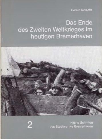 Das Ende des 2.Weltkrieges in Bremerhaven