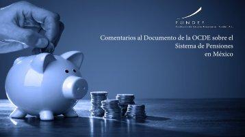 Comentarios al Documento de la OCDE sobre el Sistema de Pensiones en México