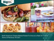 North American Cheese Market Poised To Grow at a Rate Of 3.1% In Terms Of Revenue Till 2021