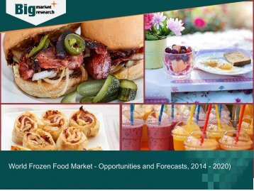 World Frozen Food Market - Opportunities and Forecasts, 2014 - 2020)