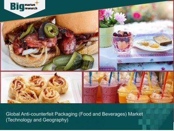 Global Anti-counterfeit Packaging (Food and Beverages) Market (Technology and Geography)