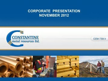 Corporate Presentation click here to download - Constantine Metal ...