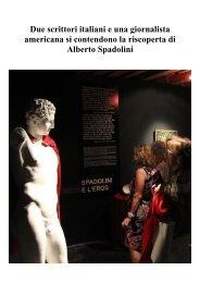 Due scrittori italiani e una giornalista americana si contendono la riscoperta di Alberto Spadolini