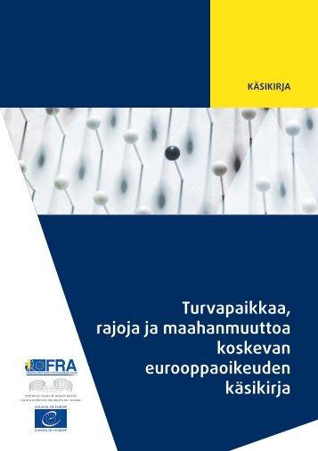 Turvapaikkaa rajoja ja maahanmuuttoa koskevan eurooppaoikeuden käsikirja