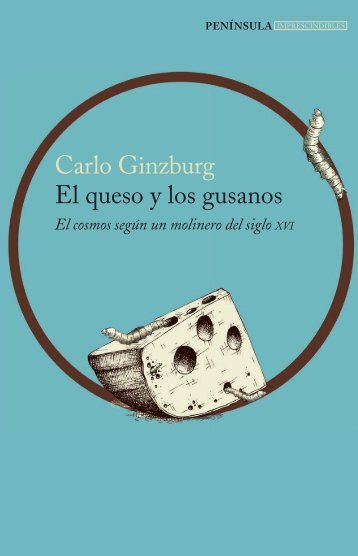 Carlo Ginzburg El queso y los gusanos
