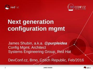Next generation configuration mgmt