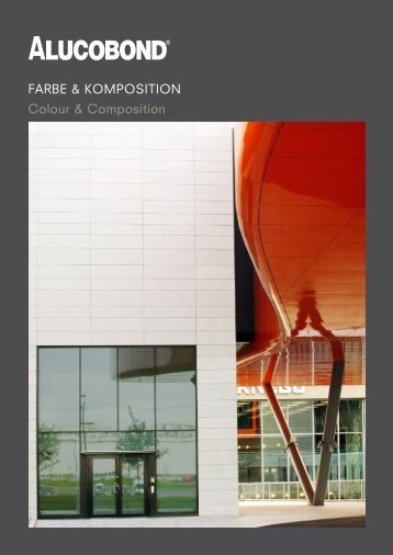 FARBE & KOMPOSITION Colour & Composition - Alucobond