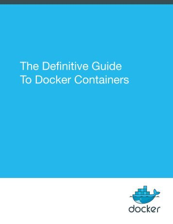 The Definitive Guide To Docker Containers
