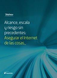 Alcance escala y riesgo sin precedentes Asegurar el Internet de las cosas_