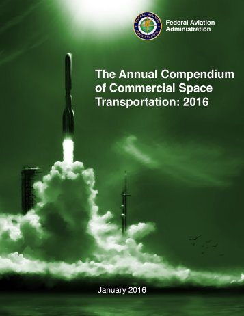 The Annual Compendium of Commercial Space Transportation 2016
