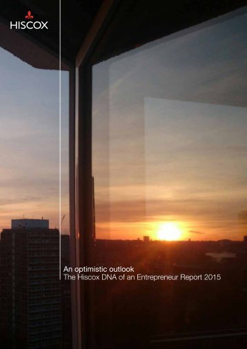 An optimistic outlook The Hiscox DNA of an Entrepreneur Report 2015