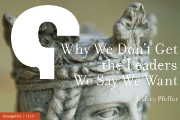 Why We Don't Get the Leaders We Say We Want