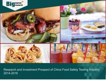 Research and Investment Prospect of China Food Safety Testing Industry, 2014-2018