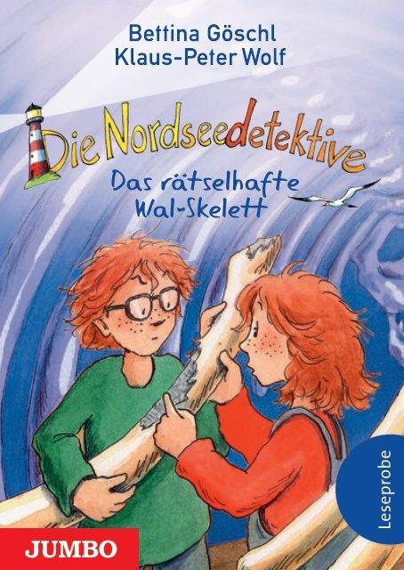 Bettina Göschl, Klaus-Peter Wolf: Die Nordseedetektive. Das rätselhafte Wal-Skelett