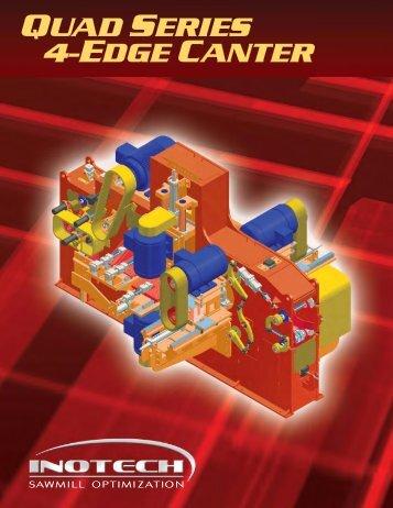 QUAD SERIES 4- EDGE CANTER - Inotech Fabrication