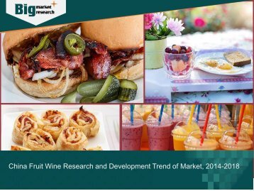 Research and Development Trend of China Fruit Wine Market, 2014-2018