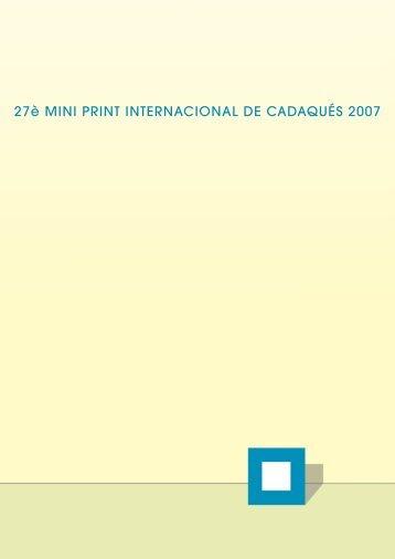 2007 CADAQUES MINI PRINT INTERNATIONAL
