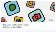 App Annie Mobile App Forecast The Path to $100 Billion
