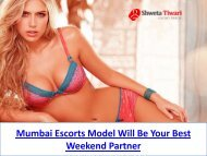 Mumbai Escorts Model Will Be Your Best Weekend Partner