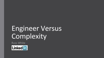 Engineer Versus Complexity