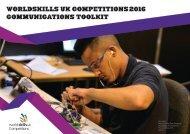 WorldSkills UK Competitions 2016 Communications Toolkit