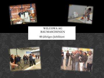 Kurzer Überblick zum 40-jährigen Jubiläumsfest - Wilcowa AG