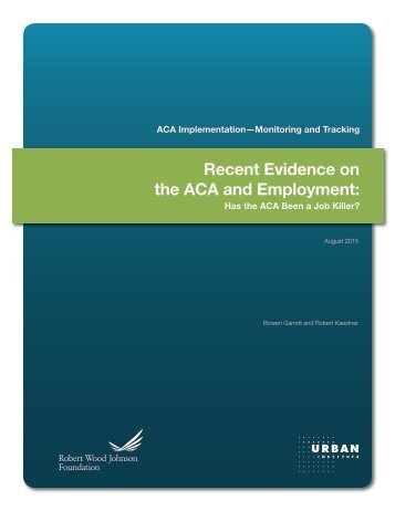 Recent Evidence on the ACA and Employment
