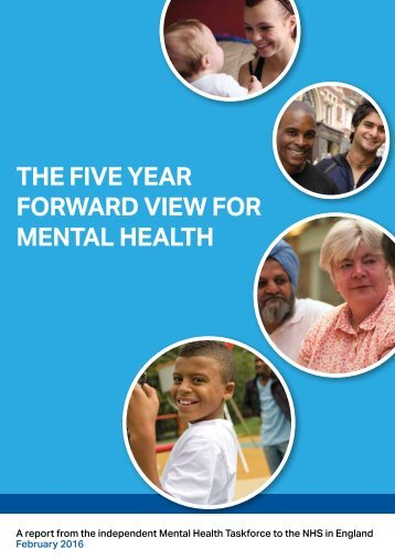 THE FIVE YEAR FORWARD VIEW FOR MENTAL HEALTH