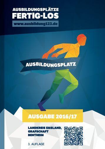 AUSBILDUNGSPLÄTZE - FERTIG - LOS | Landkreis Emsland, Grafschaft Bentheim 3 Auflage | Ausgabe 2016/17