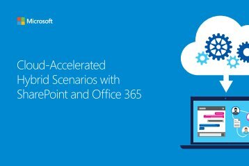Cloud-Accelerated Hybrid Scenarios with SharePoint and Office 365