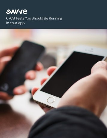 6 A/B Tests You Should Be Running In Your App