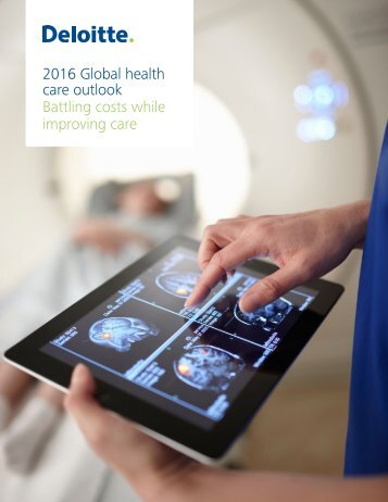 2016 Global health care outlook Battling costs while improving care