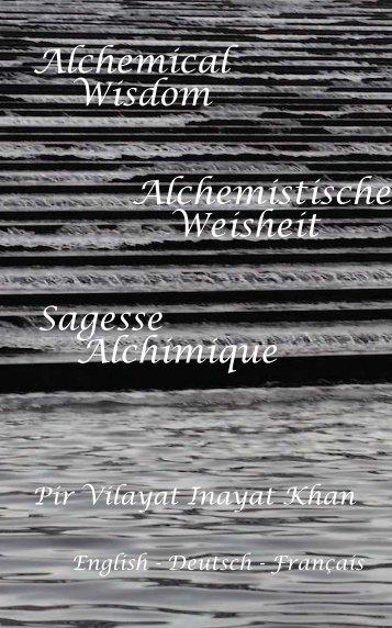 Alchemistische Weisheit von Pir Vilayat Inayat Khan (Leseprobe)