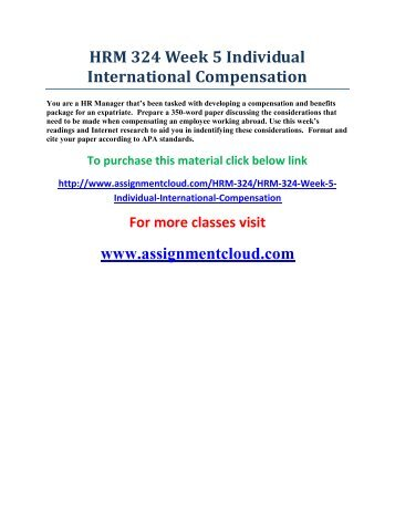 hrm 324 total compensation Hrm 324 week 5 total compensation plan do you need help with your school  visit wwwlindashelpcom to learn about the great services i offer for students like you.